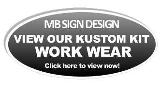 MB SIGN DESIGN VIEW OUR KUSTOM KIT WORK WEAR Click here to view now
